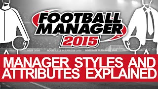 Manager Styles and Attributes Tutorial - Football Manager 2015 Thumbnail
