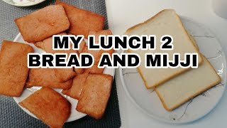 #MY LUNCH 2 #BREAD#MIJJI @Mtv Mabaga
