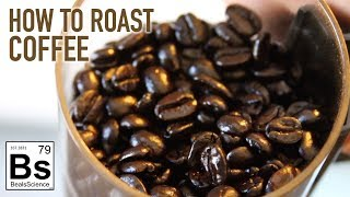 How to Roast Coffee at Home - Coffee Science