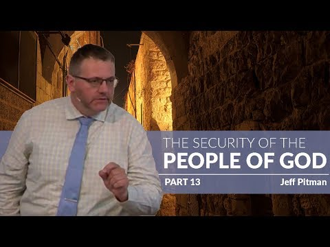 The Security of the People of God —Part 13 Blessed Be Your Glorious Name — Jeff Pitman
