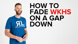 How to fade WKHS on a gap down.