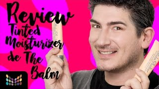 Review - The Balm Shelter Tinted Moisturizer - Vale la Pena ?