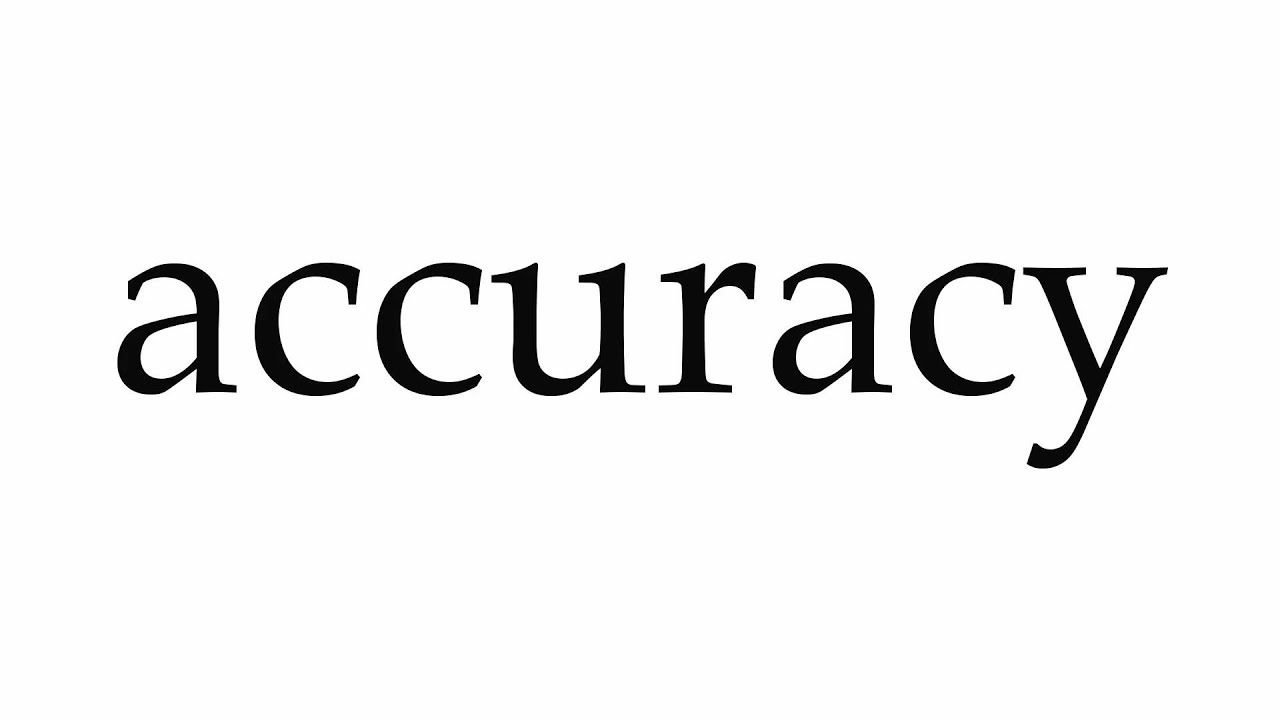 How to Pronounce accuracy
