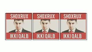 SHOXRUX IKKI QALB Official Music Version