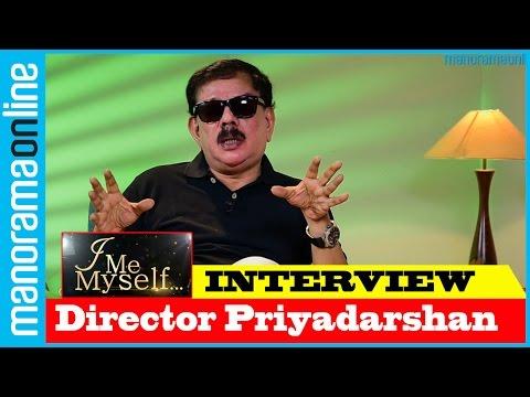 Priyadarshan  Exclusive   I Me Myself  Manorama Online