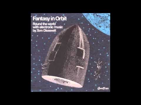 Tom Dissevelt - Fantasy In Orbit: Round The World With Electronic Music (Full Album)