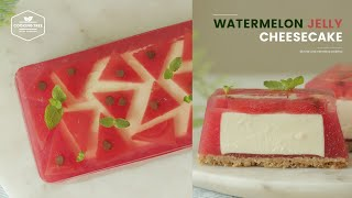 노오븐~🍉 수박 젤리 치즈케이크 만들기 : No-Bake Watermelon Jelly Cheesecake Recipe : ウォーターメロンゼリーチーズケーキ|Cooking tree