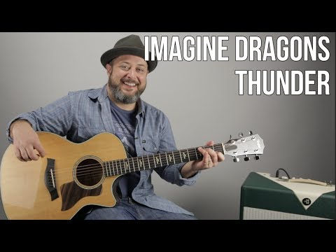 Imagine Dragons - Thunder - How to Play on Guitar - Guitar Lesson