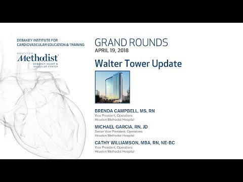 04/19/18 Houston Methodist DeBakey Heart Vascular Center Grand Rounds: North Tower Update Michael...