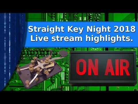 Ham Radio - Straight Key Night 2018 live stream highlights