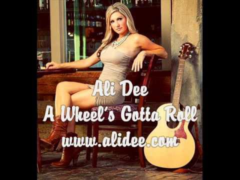 Ali Dee - A Wheels Gotta Roll - www.alidee.com