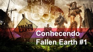 Fallen Earth - Conhecendo Game -  Gameplay #01