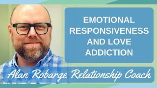 Emotional Responsiveness - Love Addiction