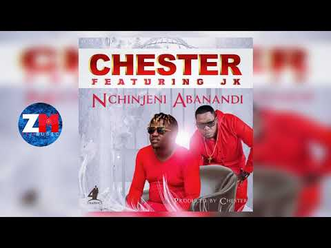 Chester Feat. JK - Nchinjeni Abanandi [Audio] | ZedMusic | Zambian Music 2018