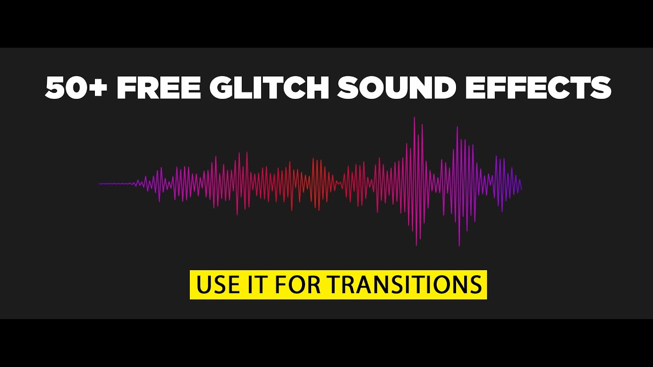 50+ FREE Glitch Sound Effects For Video Transitions   Royalty Free   No  Copyright