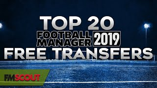 The best Football Manager 2019 Free Transfers - Top 20 FM19 Free Transfers