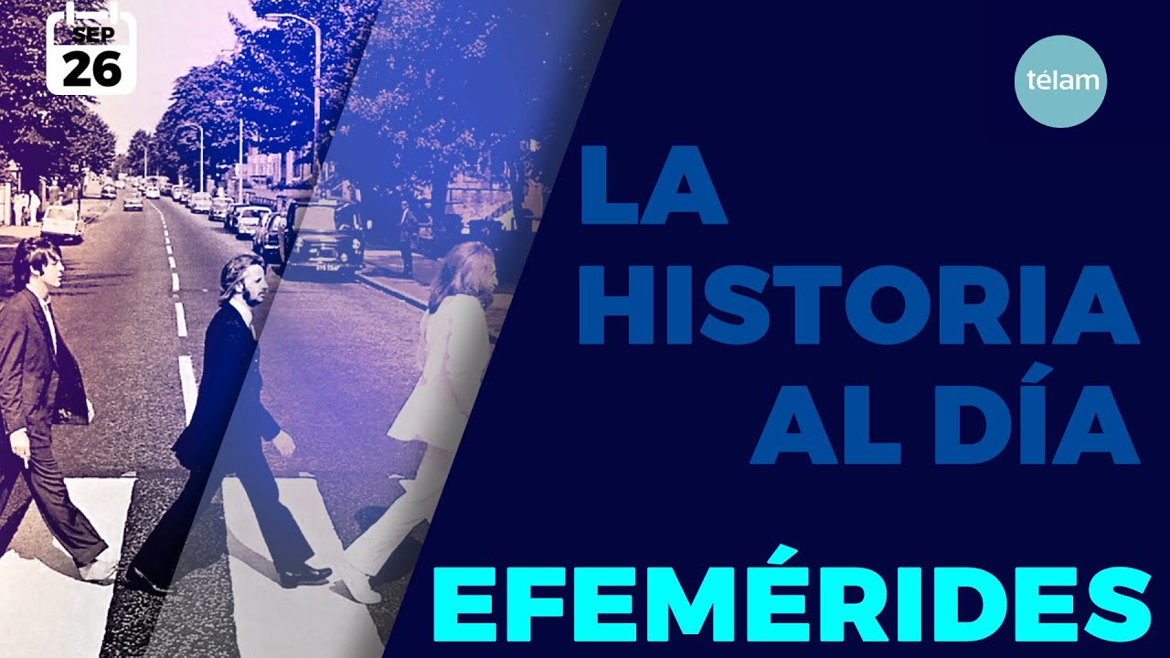 LA HISTORIA AL DÍA (EFEMÉRIDES 26 SEPTIEMBRE)