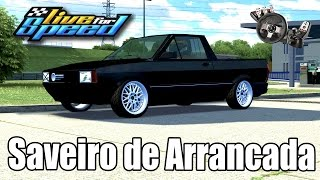 Live For Speed - Saveiro 2.0 turbo de Arrancada (g27 mod)