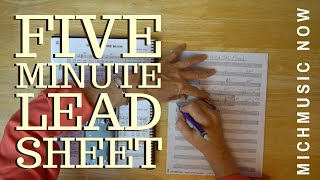 The 5-Minute Lead Sheet | MichMusic Now