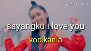 sayangku i love u kania