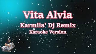 Download KARMILA - VITA ALVIA DJ REMIX (Karaoke Lirik Tanpa Vocal)