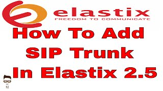 How To Add SIP Trunk In Elastix Free PBX 2.5 For Make Call Outside   Elastix 2.5 PBX Tutorial Part 4