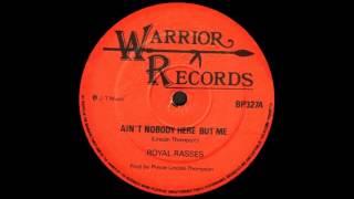 12'' Royal Rasses - Ain't Nobody Here But (& Dub)
