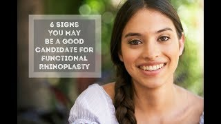 6 Signs You May Be a Good Candidate for Functional Rhinoplasty