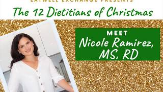 EatWell Exchange Presents the 12 Dietitians of Christmas: Nicole Ramirez, MS, RD