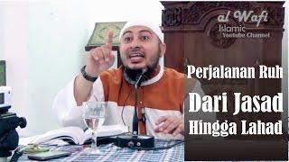 Video Perjalanan Ruh dari Jasad Hingga Lahad | Ust. Abu Aslam download MP3, 3GP, MP4, WEBM, AVI, FLV Oktober 2018