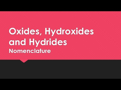 Naming OXIDES, HYDROXIDES And HYDRIDES