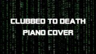 """Clubbed To Death"" Piano Cover (The Matrix Soundtrack)"