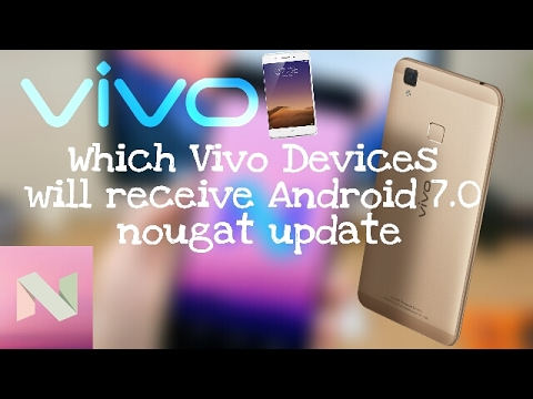 Which Vivo Devices will receive Android 7 0 nougat update - Pagla Video