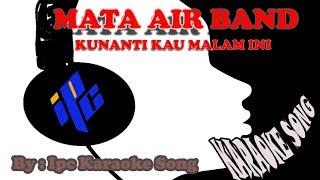 Karaoke MataAir Band Kunanti Kau Malam Ini