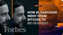 How Blockchain Went From Bitcoin To Big Business | Forbes