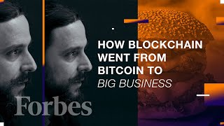 How Blockchain Went From Bitcoin To Big Business   Forbes