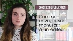 Conseils de publication   Comment envoyer son manuscrit à un éditeur