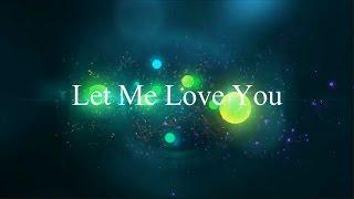 Let me love you - Justin Bieber (Atc, Alex Goot, KHS cover) Lyrics HD