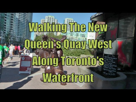 Walking The Newly Renovated  Waterfront In Toronto - Queen's Quay West