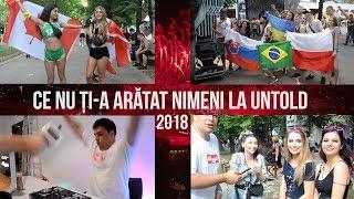 CE NU ȚI-A ARĂTAT NIMENI LA UNTOLD 2018 | The Unlike Show