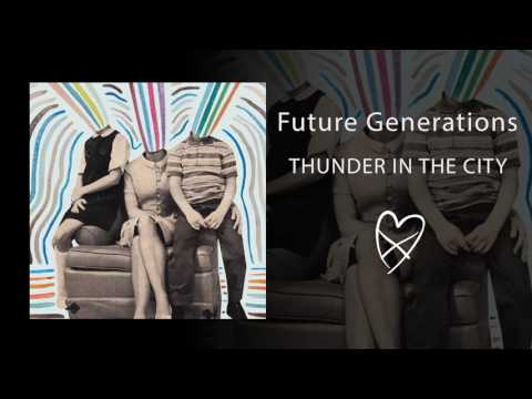 Future Generations -Thunder in the City (Official Audio)