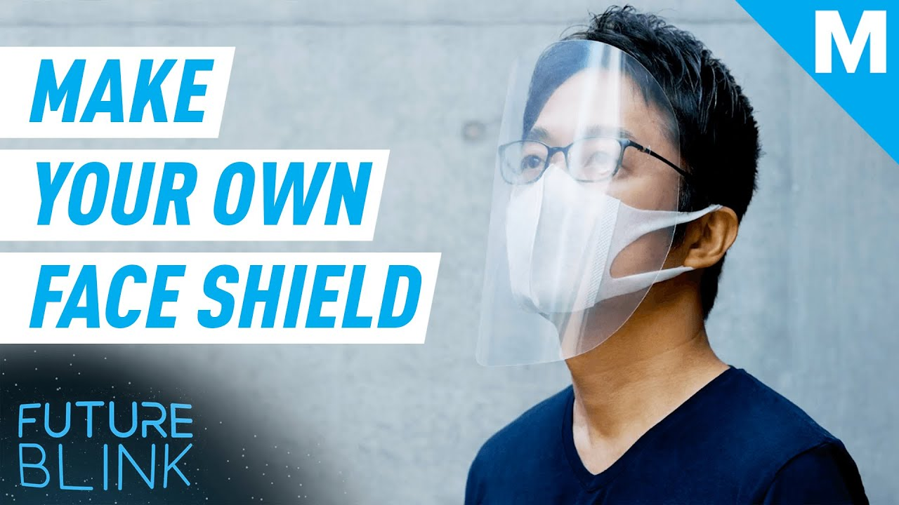 How To Make A Face Shield For Better Protection Than A Face Mask Future Blink Youtube