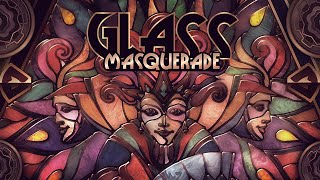 Glass Masquerade - Gameplay Trailer
