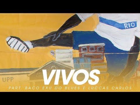 BK - Vivos part. Baco Exu do Blues e Luccas Carlos (Gigantes)