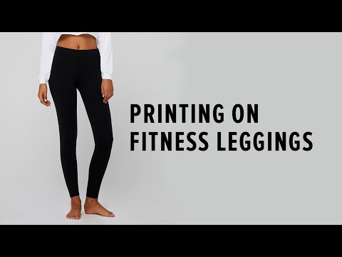 How to Print on Fitness Leggings