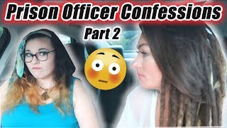 Confessions of a Correctional Officer Pt 2