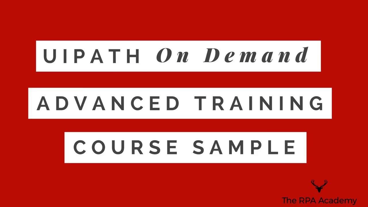 UiPath On-Demand Advanced Course Sample