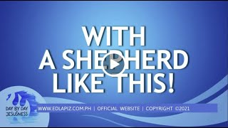 Ed Lapiz - WITH A SHEPHERD LIKE THIS! / Latest Sermon Review New Video (Official Channel 2021)