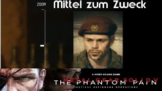 METAL GEAR SOLID V - The Phantom Pain  #05 ★ Mittel zum Zweck ★