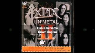 Xpdc - Hidup Bersama Unmetal (Lirik)